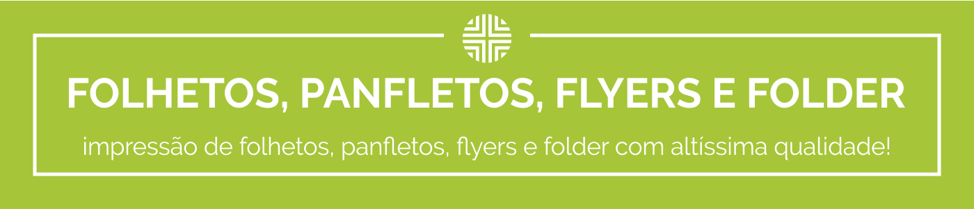 Folhetos Panfletos flyer e Folders