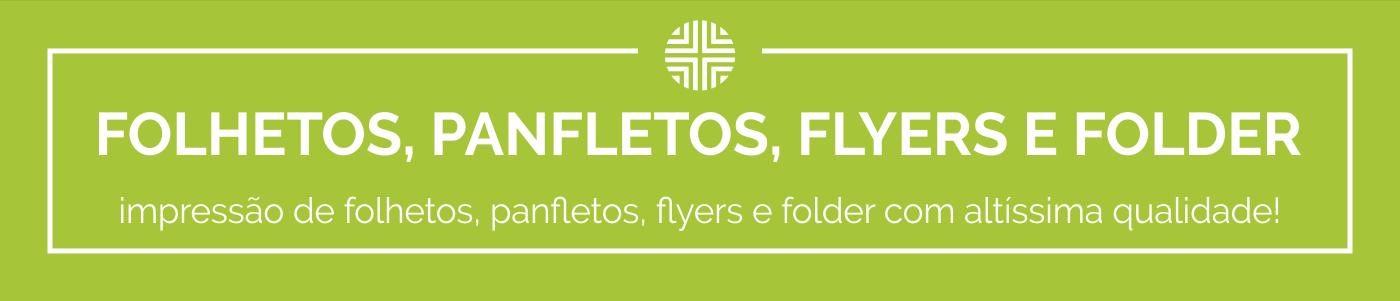 Folhetos Panfletos flyer e Folders